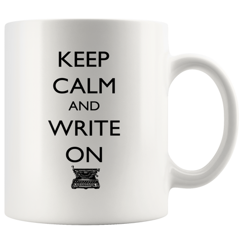 Keep Calm and Write On Coffee Mug