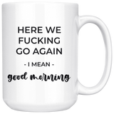 Here We FUCKING Go Again Coffee Mug - HoMade Studio