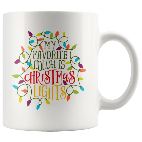 My Favorite Color is Christmas Lights Coffee Mug