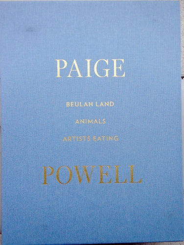 Book Paige Powell Beulah Land/Animals/Artists Eating