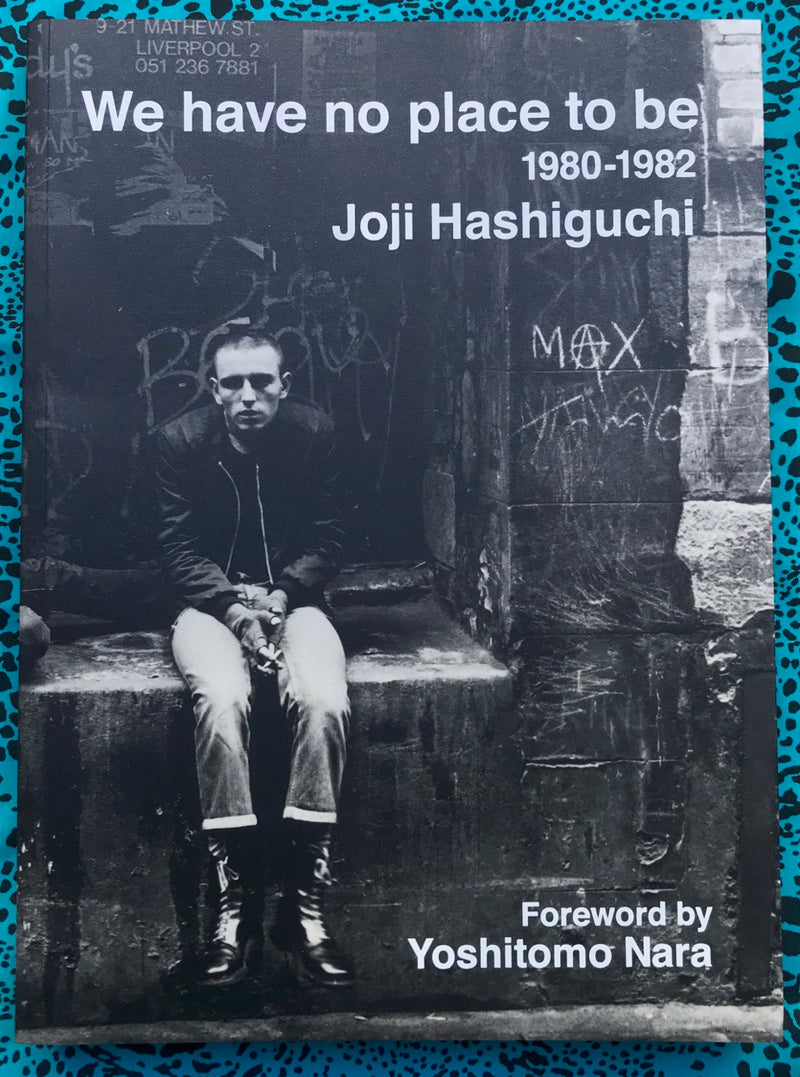 We Have no Place To be : Joji Hashiguchi