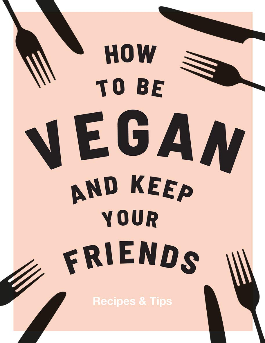 Book : How to be Vegan and Keep your Friends