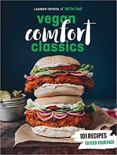 Book : Vegan Comfort Classics 101 Recipes to feed your face .