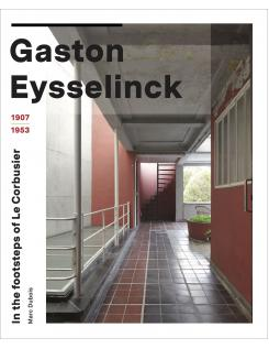 Book : Gaston Eysselinck In the fottsteps of Le Corbusier