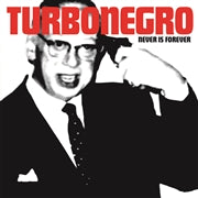 LP - TurboNegro :  Never is Forever (Splatter)