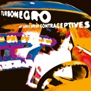 LP - Turbo Negro : Hot Cars & Spent Contraceptives (Splatter)