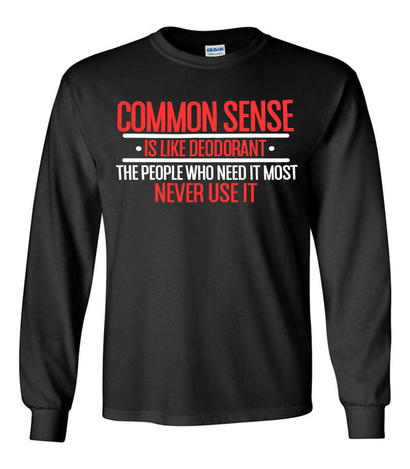 Common Sense Funny Unisex Long Sleeve T-Shirt