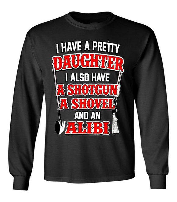 I Have A Pretty Daughter Funny Unisex Long Sleeve T-Shirt