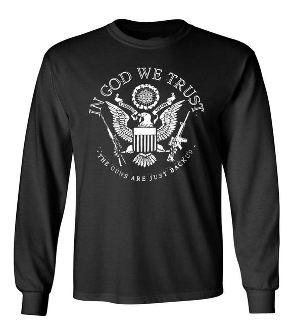 In God we trust, the Guns are just backup, Funny 2nd Amendment Unisex Long Sleeve T Shirt