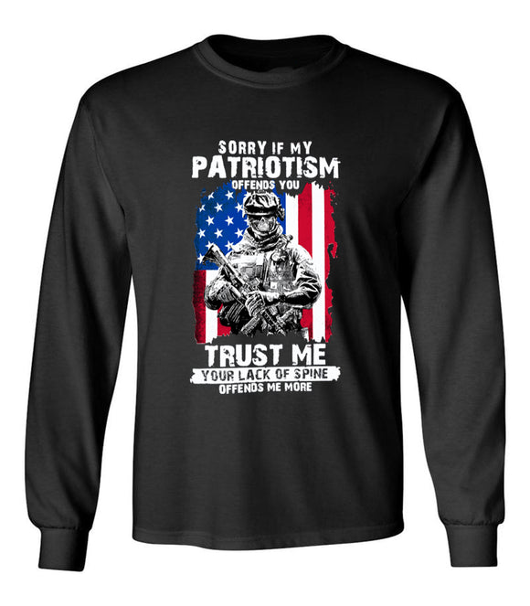 Sorry If My Patriotism Offends You - Unisex Long Sleeve T-Shirt