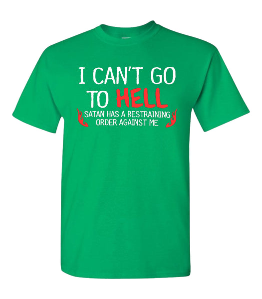 Can't Go To Hell Funny Short Sleeve T-Shirt