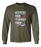 Respect This Or Expect This - Unisex Long Sleeve T-Shirt