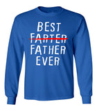 Best Father Ever Funny Unisex Long Sleeve T-Shirt