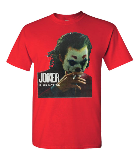 Joker Smoking T-Shirt - Unisex T-Shirt - Put On A Happy Face.