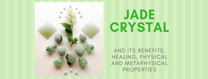 Jade crystal uses and healing properties