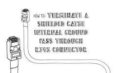How To: Terminate a Shielded Cat5e Internal Ground Pass Through RJ45 Connector