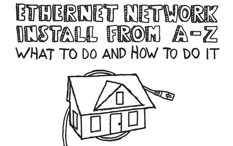 Free Whitepaper: The Residential Ethernet Network Install From A-Z