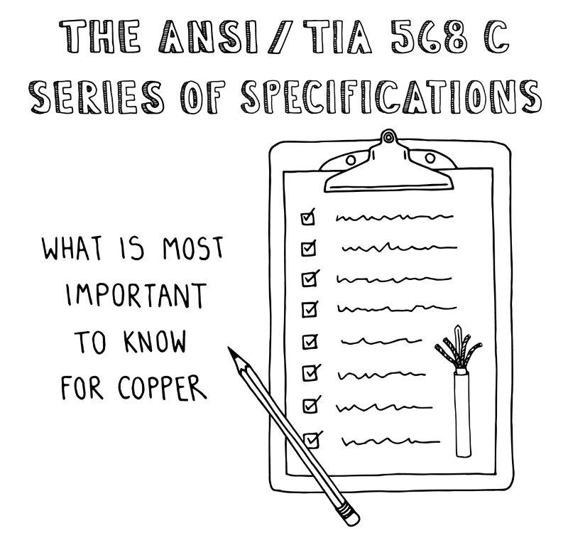 The ANSI/TIA 568 C Series of Specifications