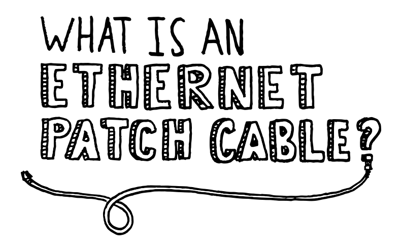 What is an Ethernet Patch Cable?