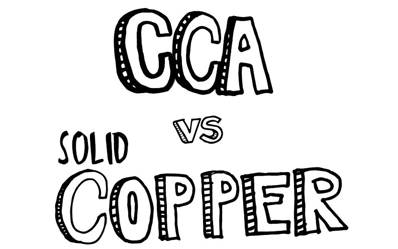 Check Your Specs, CCA is Different from Solid Copper