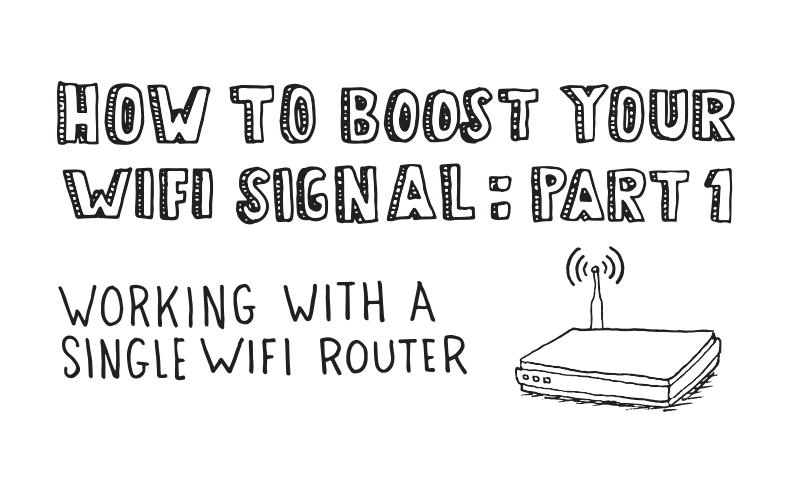 How to Boost Your WiFi Signal: Working With a Single WiFi Router