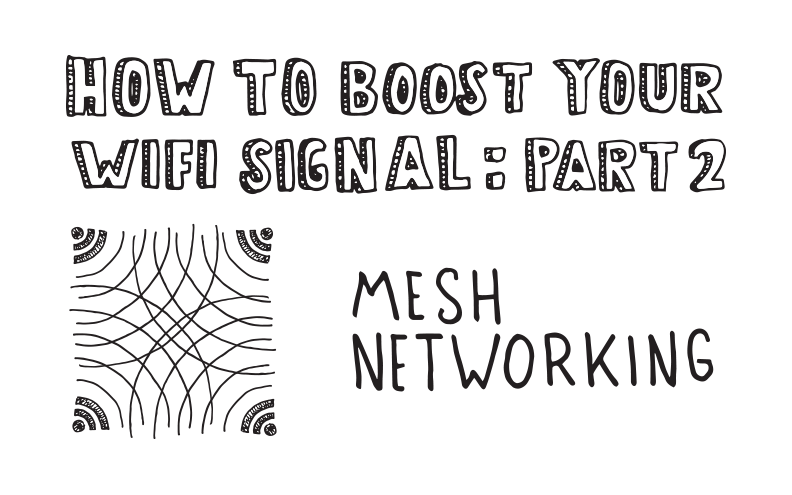 How to Boost Your WiFi Signal : Mesh Networking