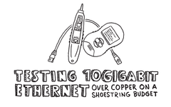 Testing 10 Gigabit Ethernet Over Copper on a Shoestring Budget