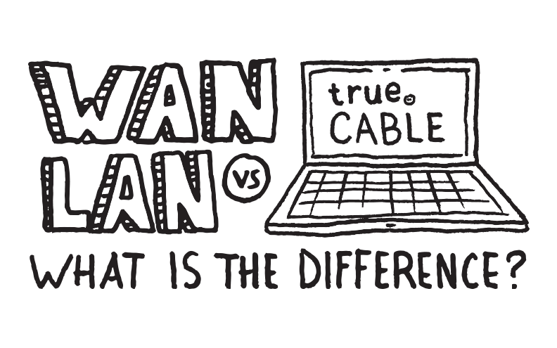 WAN vs LAN: What is the Difference?