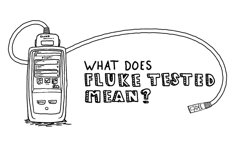What Does Fluke Tested Mean?
