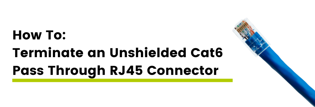 How to terminate an unshielded cat6 pass through rj45 connector