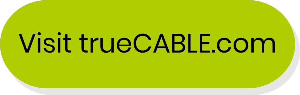Visit trueCABLE