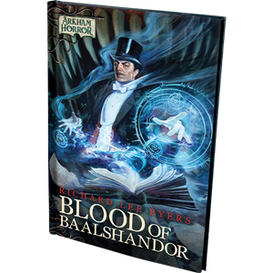 Arkham Horror Blood of Baalshandor Novella