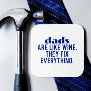 "Father's Day Coasters ""Dads Are Like Wine.  They Fix Everything"""