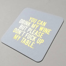 Please Don't Fuck Up My Table Coaster