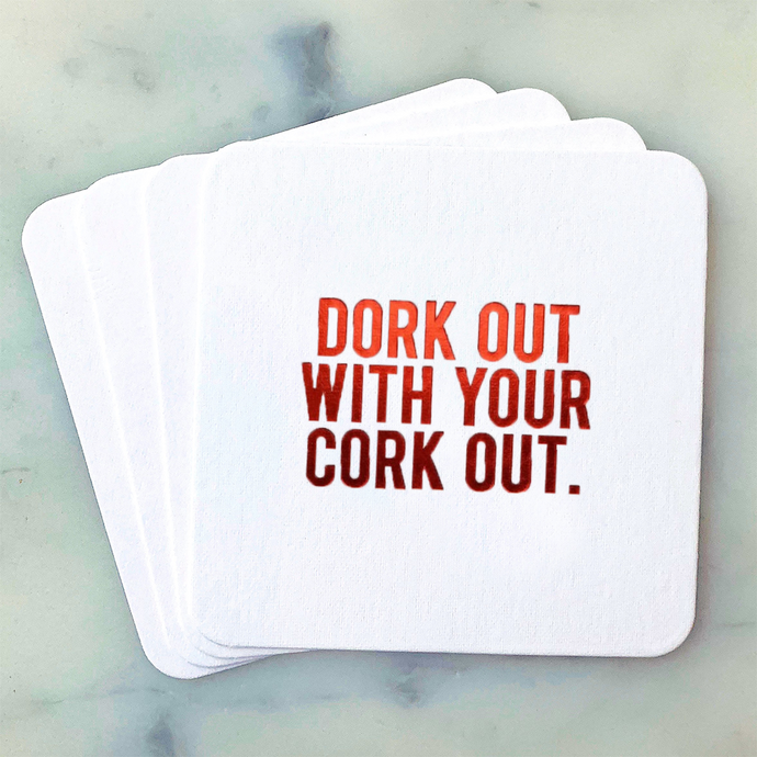 Dork Out Cork Out Coasters (NEW)