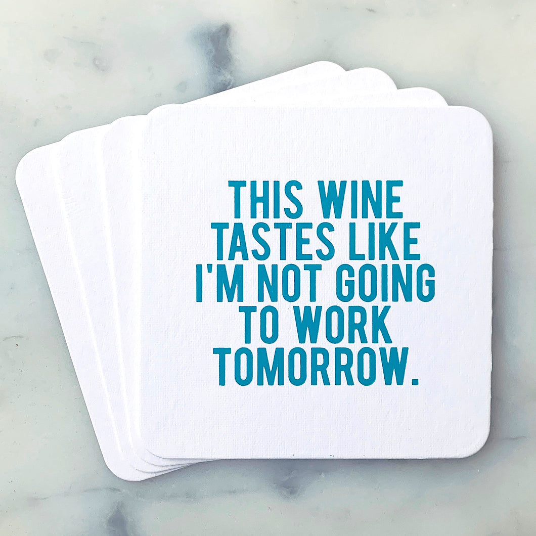 Not Going To Work Coasters
