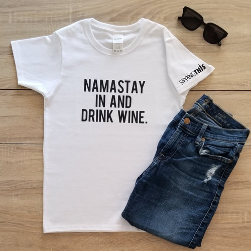 Funny Statement Tee - Namastay In and Drink Wine
