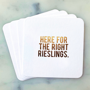 Here for the Right Rieslings Coasters