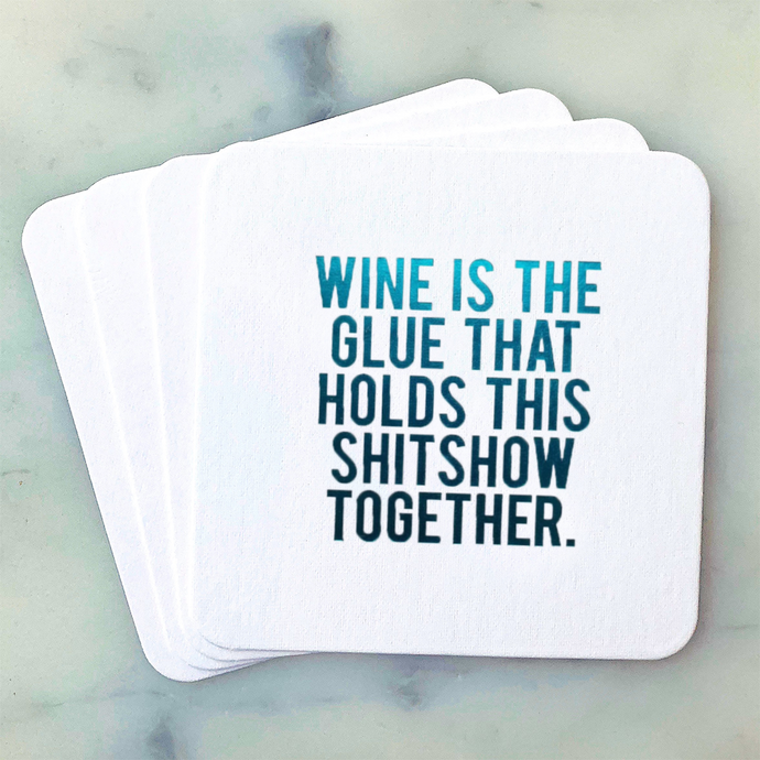 Wine is the Glue Coasters (NEW)