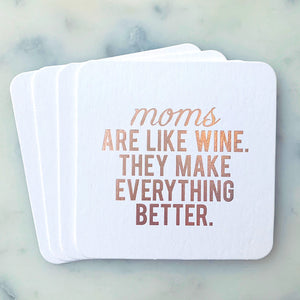 Moms Are Like Wine Coasters