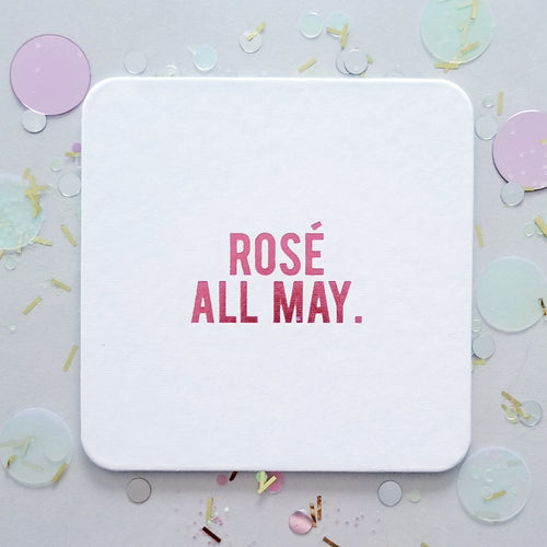 Rosé All May Coasters
