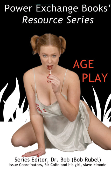 Age Play Edited by Dr. Robert Ruebel