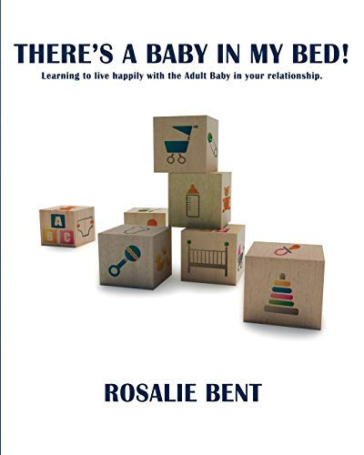 There's a Baby in My Bed by Rosalie Bent Author