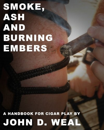 Smoke, Ash and Burning Embers by John D. Weal Author