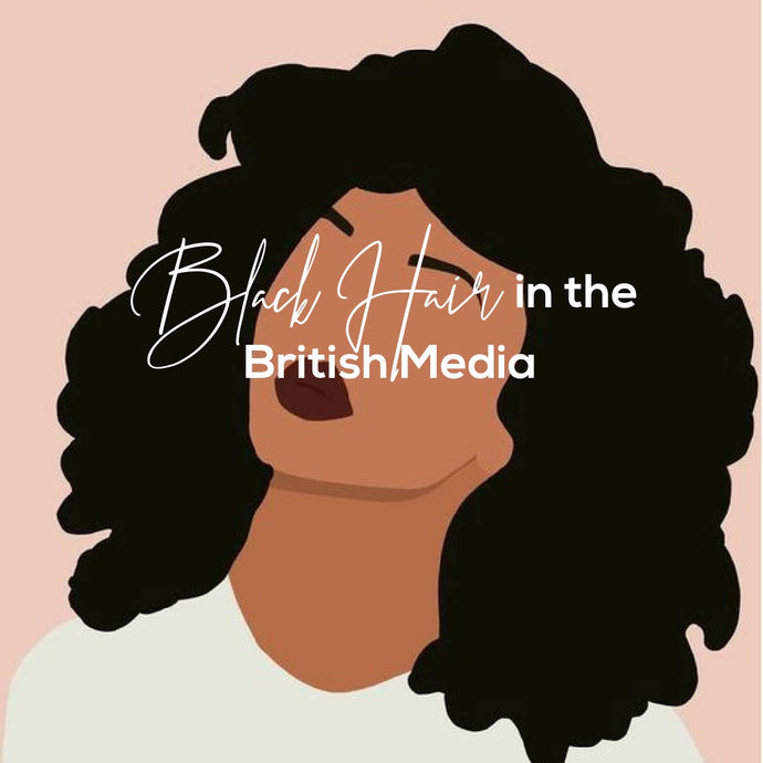 Black Hair in the British Media