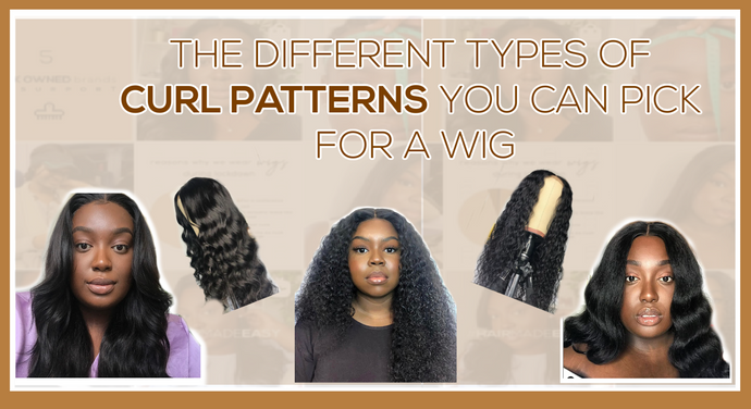 The Different Types of Curl Patterns You Can Pick For a Wig