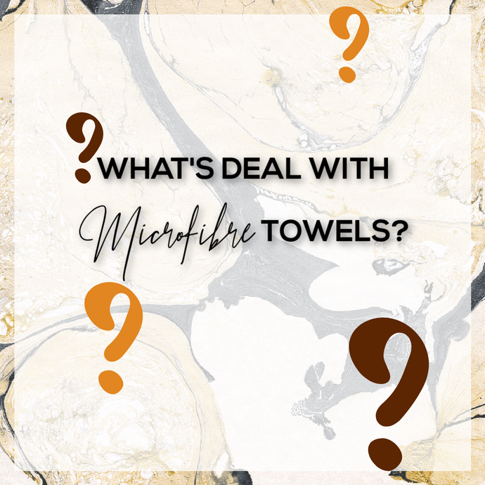 What's deal with Microfibre towels?