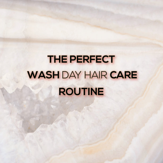 The Perfect Wash Day Hair Care Routine