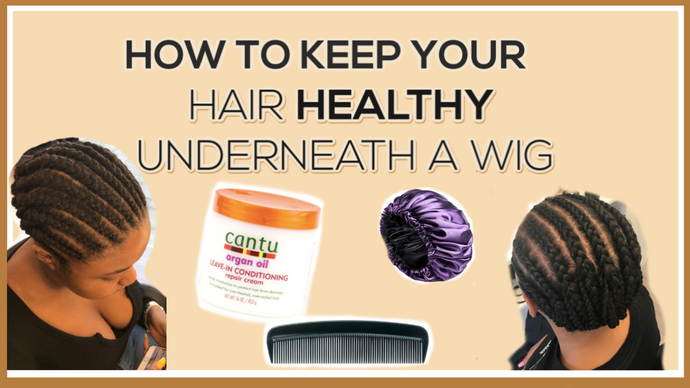 How to Keep Your Hair Healthy Underneath a Wig