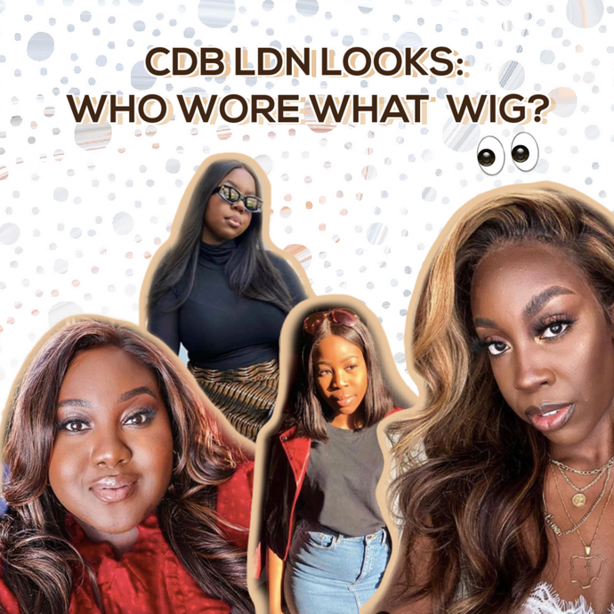 CDB LDN LOOKS: WHO WORE WHAT WIG